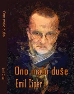 Emil Cipar Ono malo duše